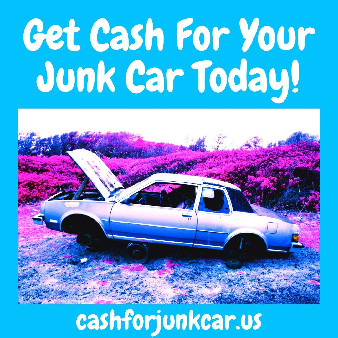 Get Cash For Your Junk Car Today 2 - Get Cash For Your Junk Car Today!