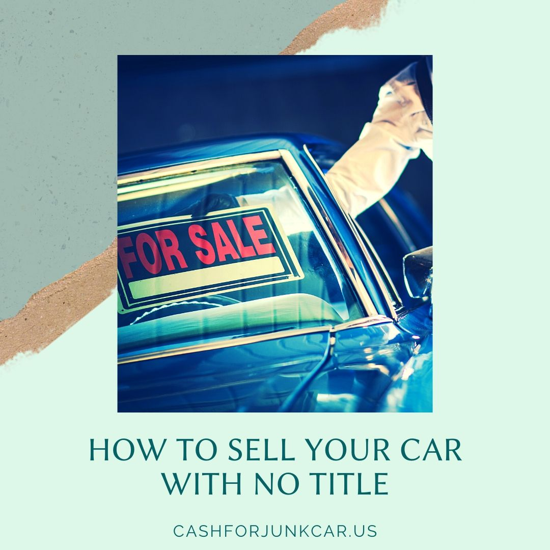 How To Sell Your Car With No Title - How To Sell Your Car With No Title
