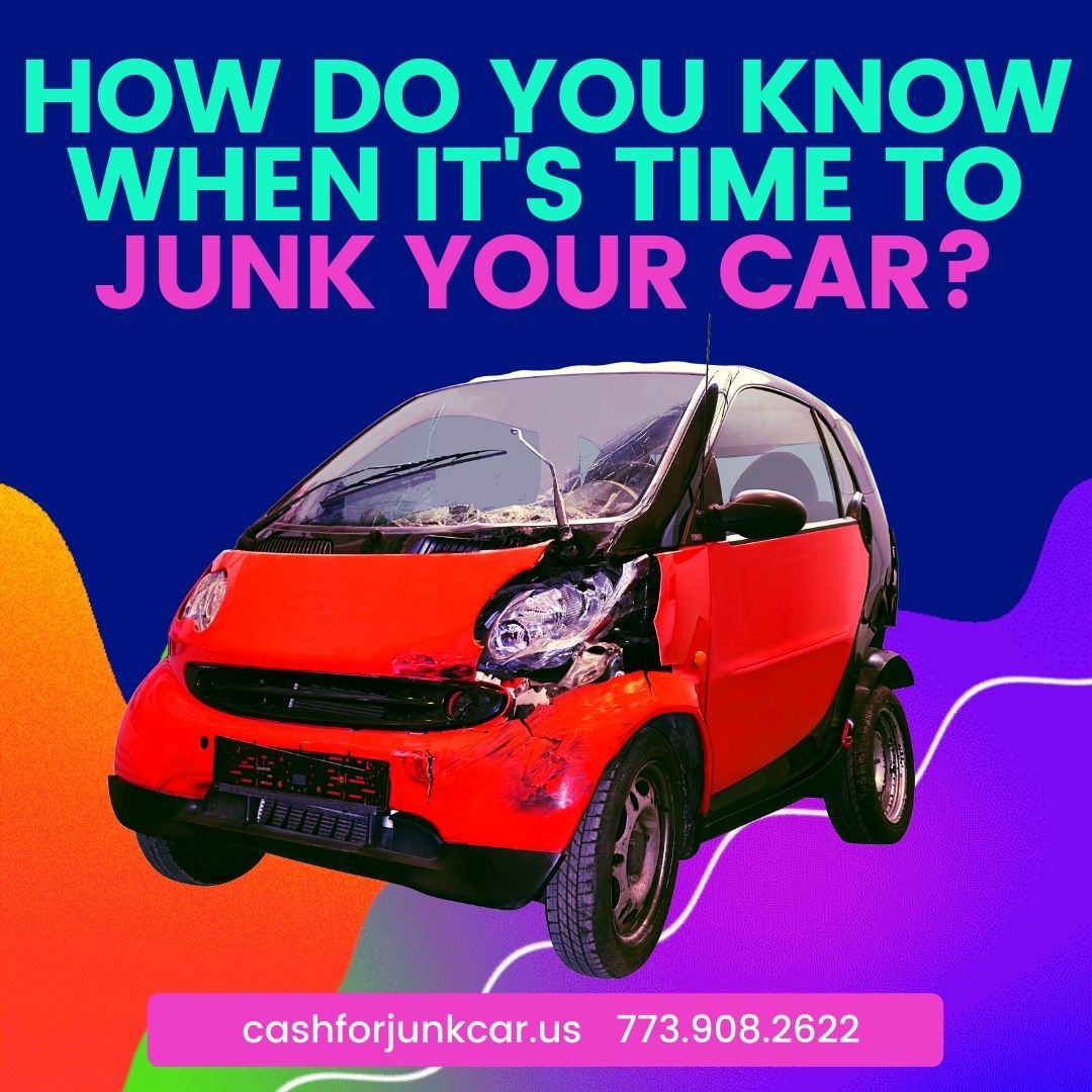 How Do You Know When Its Time To Junk Your Car - How Do You Know When It's Time To Junk Your Car?