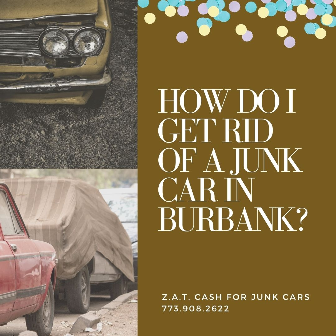 How Do I Get Rid Of A Junk Car In Burbank - How Do I Get Rid Of A Junk Car In Burbank?
