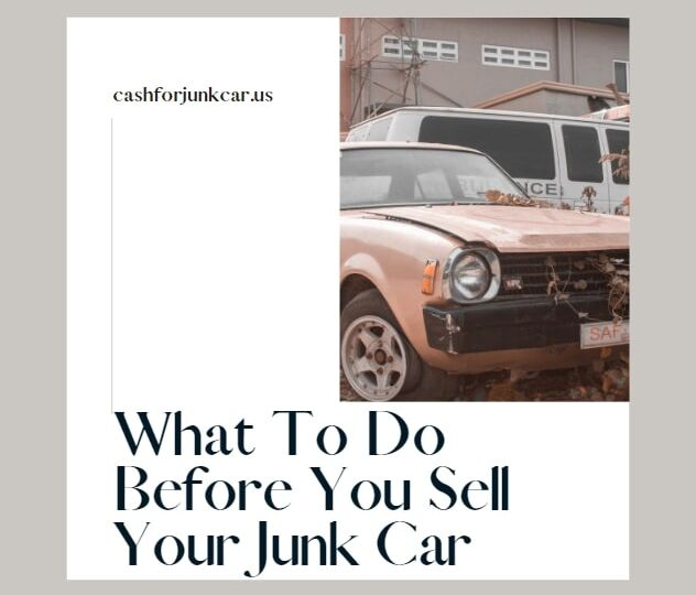What To Do Before You Sell Your Junk Car