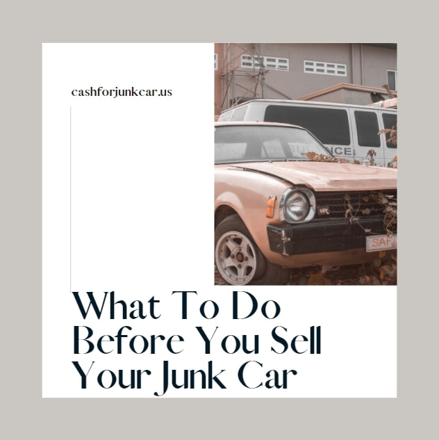 What To Do Before You Sell Your Junk Car - Junk Cars BLOG